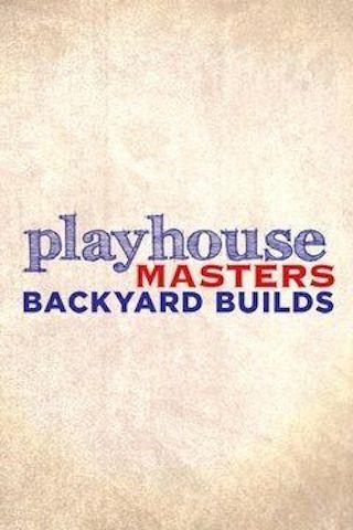 Playhouse Masters Backyard Builds Season 2 Renewed Or Canceled On