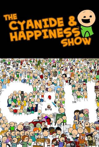 The Cyanide & Happiness Show