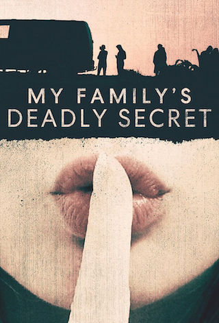 My Family's Deadly Secret