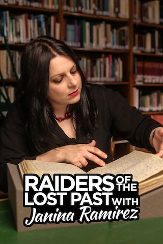 Raiders of the Lost Past with Janina Ramirez