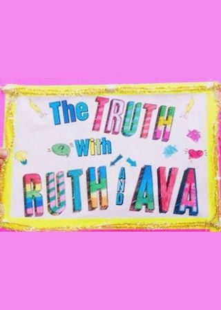 The Truth with Ruth and Ava